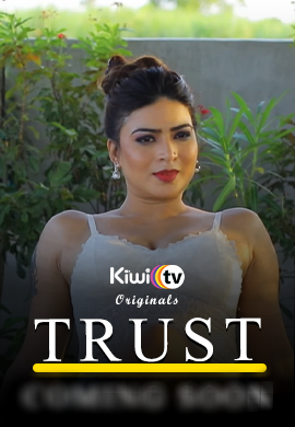 Trust 2021 S01E01.2.3 KiwiTv Original Hindi Web Series Watch Online