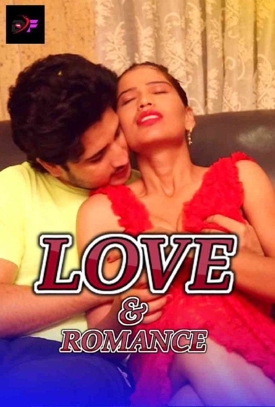18+ Love and Romance 2021 DirtyFlix Hindi Short Film 720p UNRATED HDRip 120MB Download