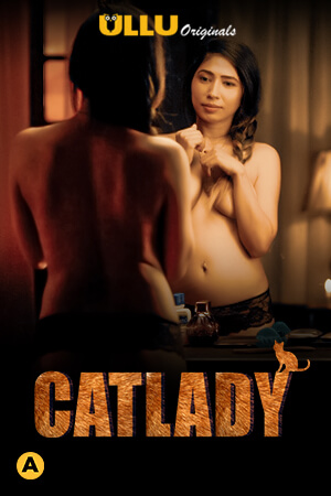 18+ Catlady S01 2021 ULLU Originals Hindi Complete Web Series 720p HDRip 200MB x264 AAC