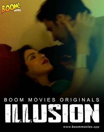 18+ Illusion 2021 BoomMovies Originals Hindi Short Film 720p HDRip 200MB x264 AAC