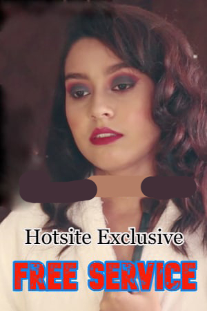 Free Service Part 1 2021 HotSite Hindi Short Film 720p HDRip 162MB Download
