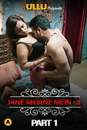 Charmsukh (Jane Anjane Mein 3) Part 1 2021 Hindi ULLU Originals Web Series 720p HDRip 150MB Free Download