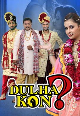 Dulha Kon 2021 S01E01.2.3.4 Hindi Kindibox Orginal Web Series Watch Online
