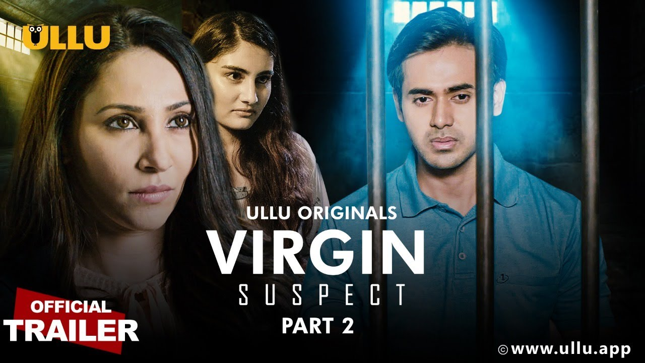 Virgin Suspect Part 2 2021 S01 Hindi ULLU Originals Web Series Official Trailer 1080p HDRip 31MB Download