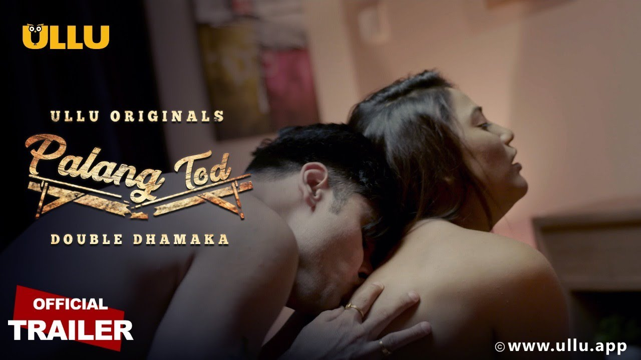 18+ Palang Tod (Double Dhamaka) 2021 S01 Hindi ULLU Originals Web Series Official Trailer 1080p HDRip