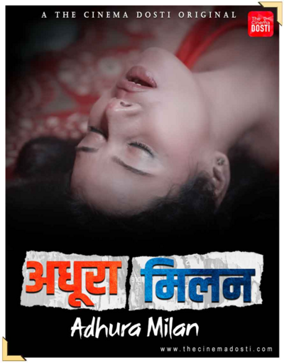 18+ Adhura Milan 2021 CinemaDosti Originals Hindi Short Film 720p HDRip 200MB x264 AAC