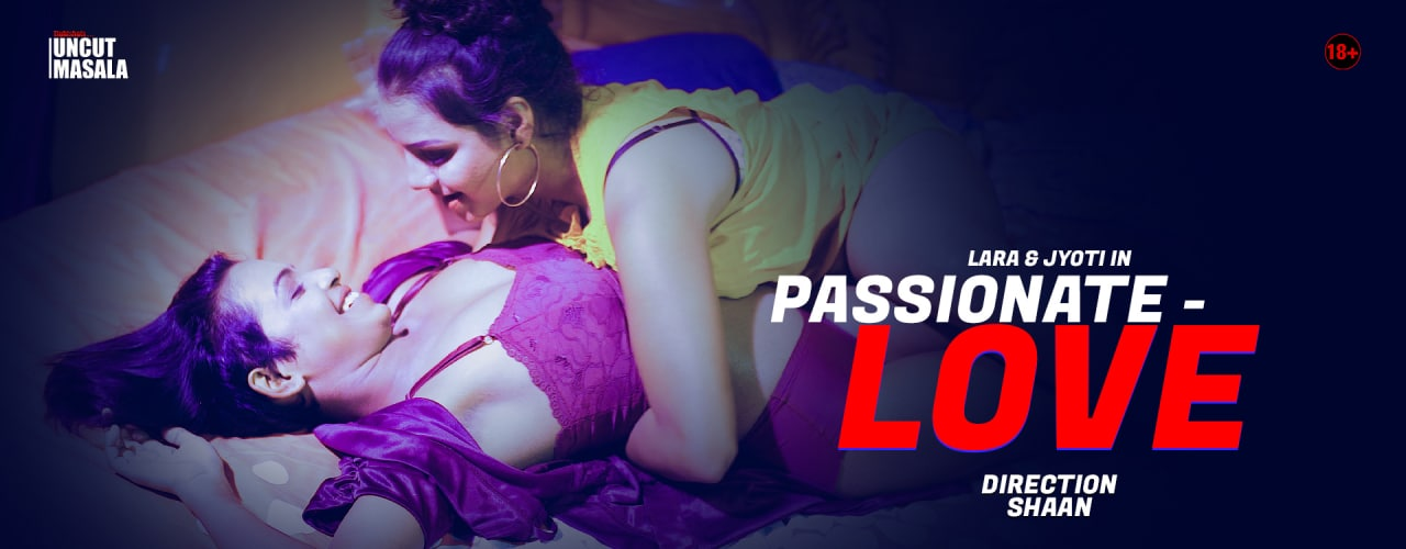 Passionate Love 2021 EightShots Hindi UNCUT Short Film 720p HDRip 130MB x264