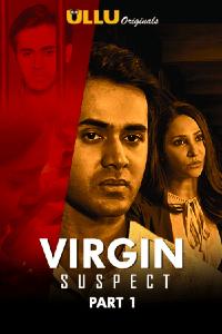 Virgin Suspect Part: 1 (2021) Hindi Season 1