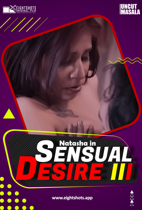 Sensual Desire 3 (2021) EightShots Hindi