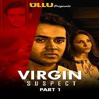 Virgin Suspect Part 1 (2021) Hindi Season 1 Complete