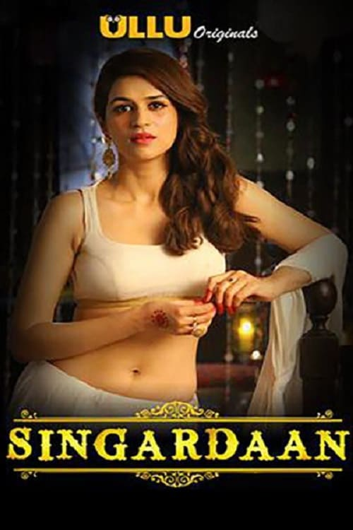 18+ Singardaan (2021) S01 Bengali Dubbed Complete Web Series HDRip 350MB Download