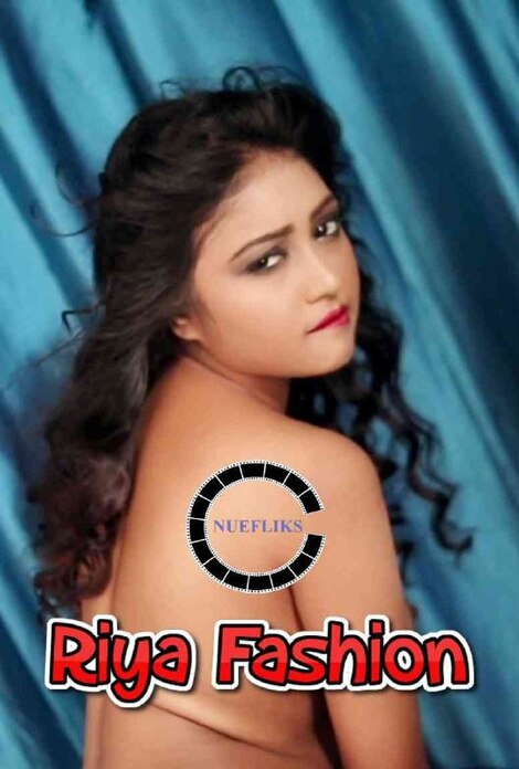 18+ Riya Fashion Show 2021 Nuefliks Video 720p HDRip 100MB Download