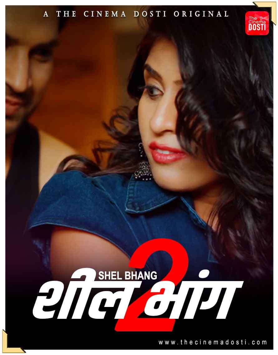 18+ Shilbhang 2 2021 CinemaDosti Originals Hindi Short Film 720p UNRATED HDRip 150MB Download