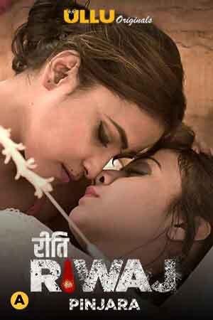 Riti Riwaj (Pinjara) Part 6 2021 S01 Hindi Complete Ullu Original Web Series 242MB HDRip Download
