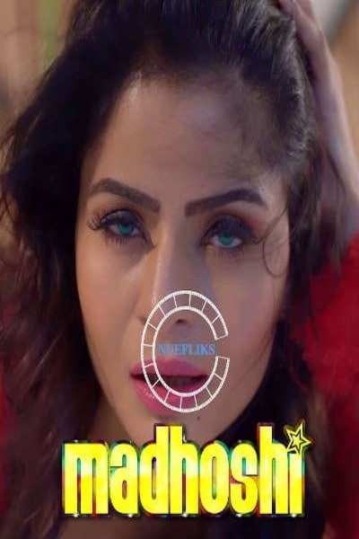 18+ Madhoshi 2021 Nuefliks Hindi Short Film 720p UNRATED HDRip 700MB x264 AAC