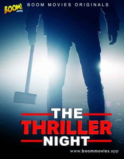 18+ The Thriller Night 2021 BoomMovies Originals Hindi Short Film 720p HDRip 160MB Download