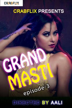 Download Grand Masti 2021 S01E03 CrabFlix Hindi Web Series 720p UNRATED HDRip 130MB
