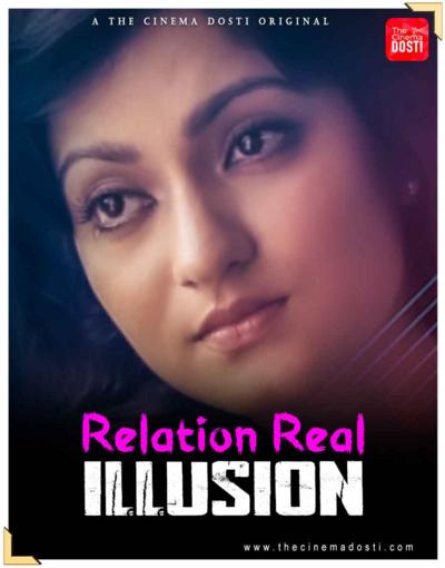 18+ Relation Real Illusion 2021 CinemaDosti Originals Hindi Short Film 720p UNRATED HDRip 150MB x264 AAC