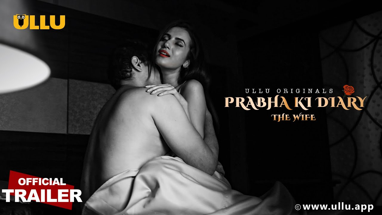 Prabha ki Diary S2 (The Wife) 2021 Hindi ULLU Originals Web Series Official Trailer 1080p HDRip 17MB Download