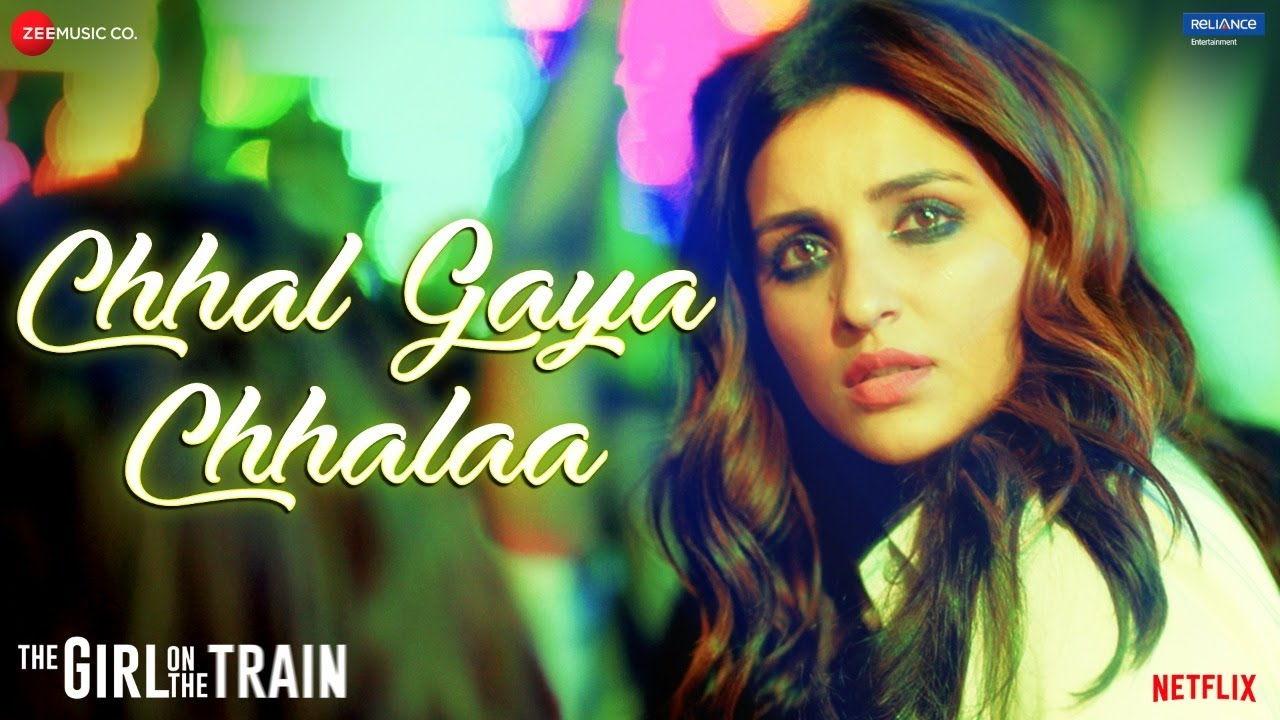 Chhal Gaya Chhalaa (The Girl On The Train) 2021 Hindi Movie Video Song 1080p HDRip 37MB Download