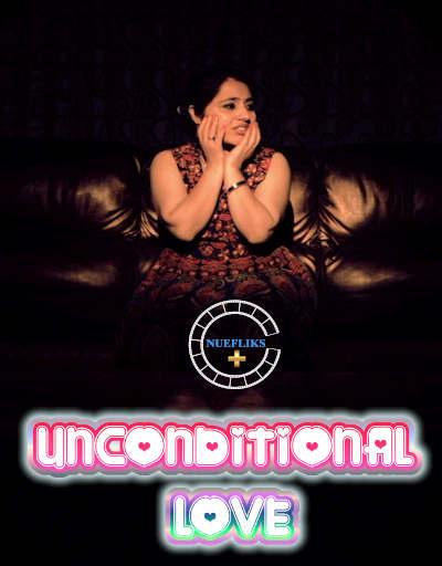 Unconditional Love 2021 NueFliks Short Film HDRip 470MB x264