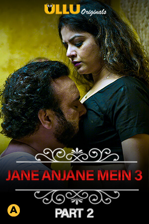 CharmSukh (Anjane Mein 3) Part 2 2021 Hindi Ullu Originals Complete Web Series 720p HDRip 300MB Download