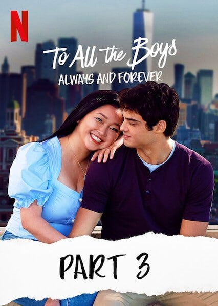 To All the Boys Always and Forever 2021 Hindi ORG Dual Audio 480p NF HDRip ESubs 300MB x264 AAC