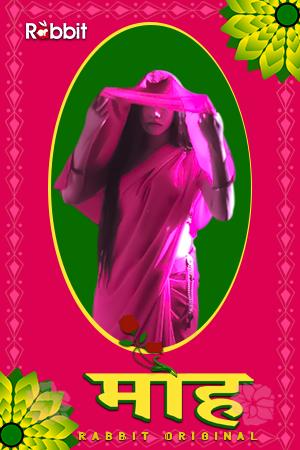 18+ Moh 2021 S01E01 RabbitMovies Original Hindi Web Series 720p HDRip 170MB Download