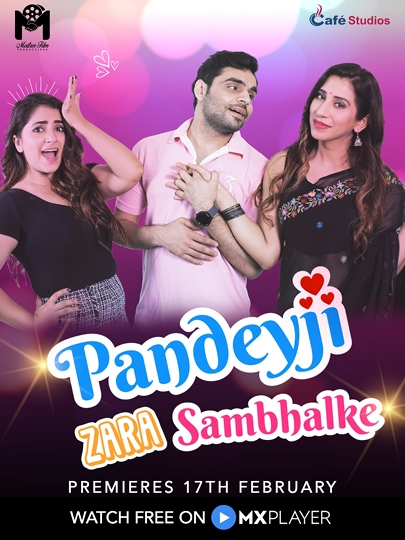 Pandeyji Zara Sambhalke 2021 S01 Hindi Complete MX Original Web Series 250MB HDRip Download