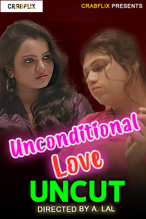 18+ Unconditional Love UNCUT 2021 S01EP03 CrabFlix Hindi Web Series 720p HDRip 75MB Download