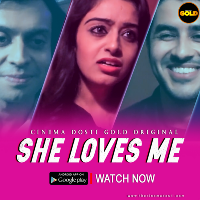 She Loves Me 2021 CinemaDosti Originals Hindi 720p HDRip 70MB