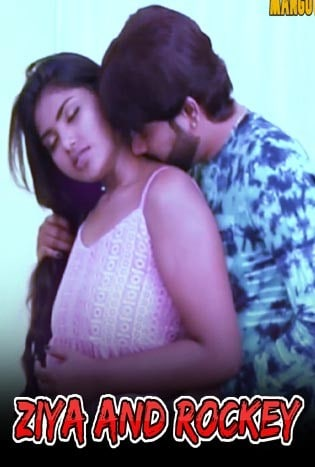 18+ Ziya And Rockey 2021 MangoFlix Hindi Short Film 720p HDRip 100MB Download