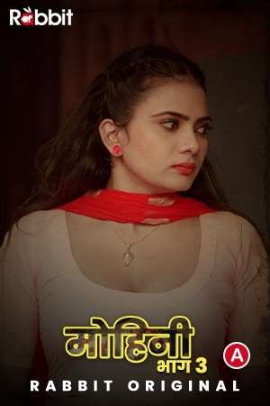 Mohini 2021 S03 RabbitMovies Original Hindi Complete Web Series 720p HDRip 440MB x264 AAC