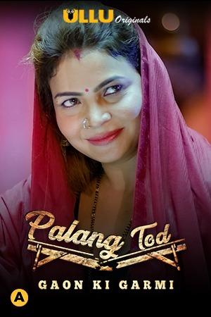18+ Palang Tod (Gaon Ki Garmi) 2021 Hindi Ullu Originals Complete Web Series 720p HDRip 200MB Download