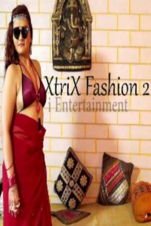 Xtri X Fashion 2 2021 Hindi iEntertainment Originals Video 720p 150MB Download