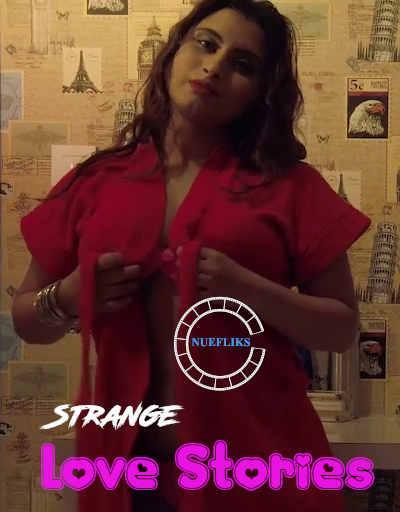 Strange Love Stories 2021 NueFliks Short Film HDRip 340MB x264