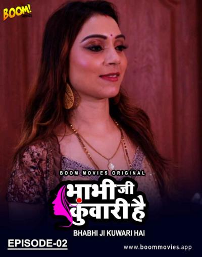 18+ Bhabhi Ji Kuwari Hai 2021 S01E02 Hindi Boommovies Web Series 720p HDRip 140MB x264 AAC