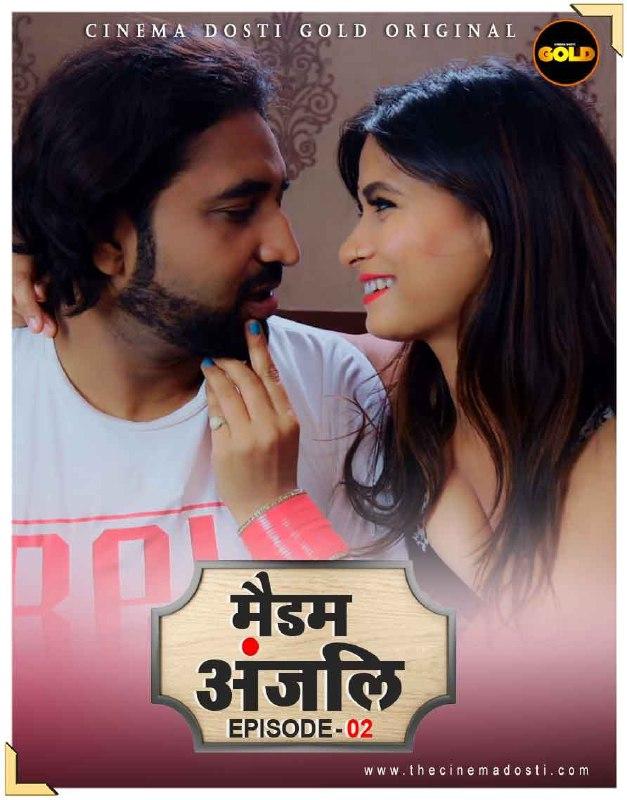 Madam Anjali 2021 S01E02 Hindi CinemaDosti Originals Web Series 720p UNRATED HDRip 130MB x264 AAC
