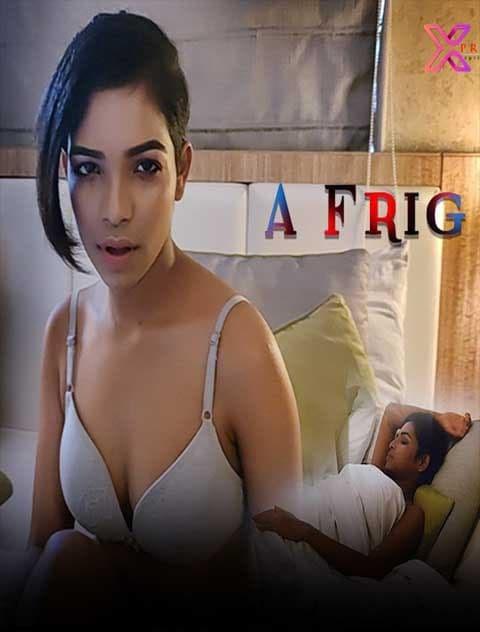 A Frig 2021 Hindi PulsePrime Original Short Film 720p HDRip 150MB