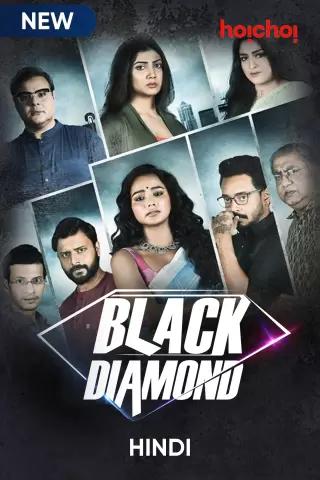 Black Diamond (Nokol Heere) 2021 S01 Hoichoi Originals Hindi Complete Web Series 720p HDRip 1.3GB Download