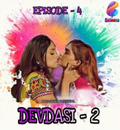 Devadasi 2021 S02E04 Hindi Balloons Original Web Series 720p HDRip 180MB Download