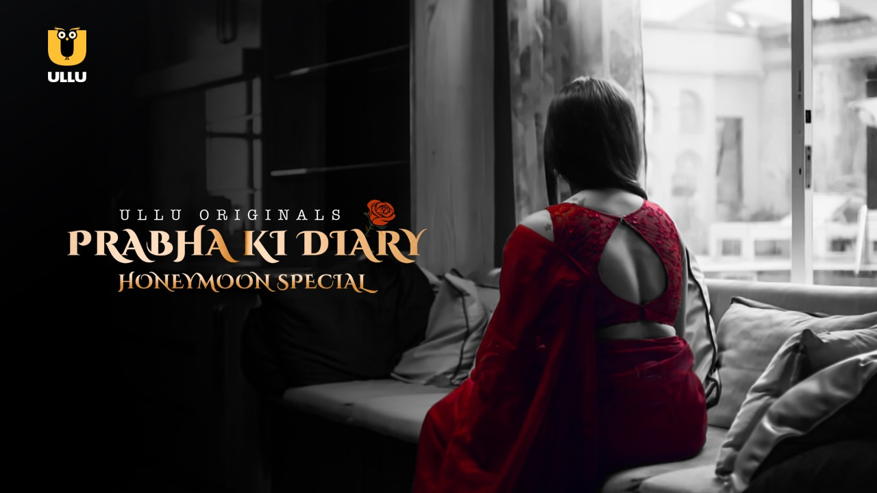 18+ Prabha ki Diary S2 (Honeymoon Special) 2021 Hindi Ullu Originals Web Series Official Trailer 1080p HDRip Download