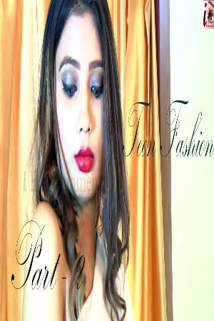 Teen Fashion Part 2 2021 Entertainment Originals Video 720p HDRip 140MB Download
