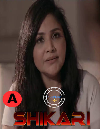 18+ Shikari 2021 S01E04 Hindi Nuefliks Originals Web Series 720p HDRip 140MB x264 AAC