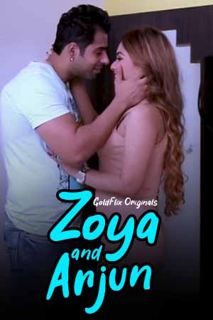18+ Zoya And Arjun 2021 GoldFlix Hindi Short Film 720p HDRip 80MB Download