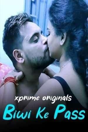 18+ Biwi Ke Pass 2021 XPrime UNCUT Hindi Short Film 720p HDRip 160MB Download