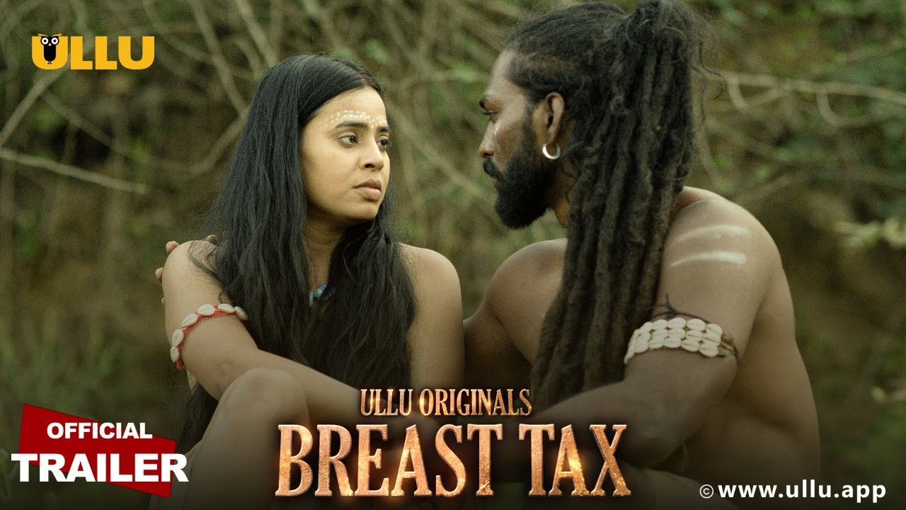 Breast Tax S01 2021 Hindi Ullu Originals Web Series Official Trailer 1080p HDRip 31MB Download
