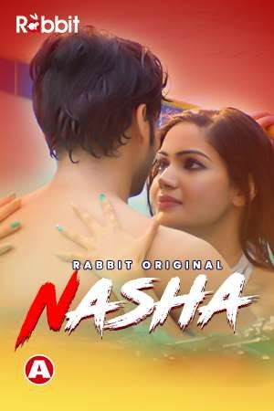 18+ Nasha 2021 RabbitMovies Originals Hindi Short Film 720p HDRip 150MB x264 AAC