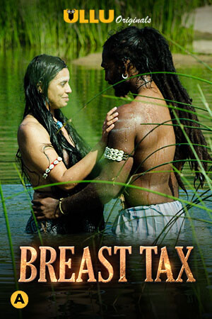 Breast Tax S01 2021 Hindi Ullu Originals Complete Web Series 720p HDRip 420MB Download