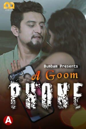 18+ A Goom Phone (2021) S01E03 Bumbam Hindi Web Series 720p HDRip 110MB Download
